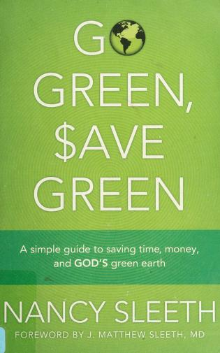 Go green, save green by Nancy Sleeth