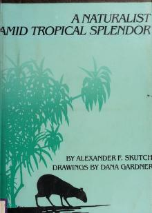 Cover of: A naturalist amid tropical splendor | Alexander Frank Skutch